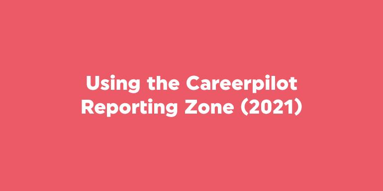 Careerpilot: Using the Reporting Zone