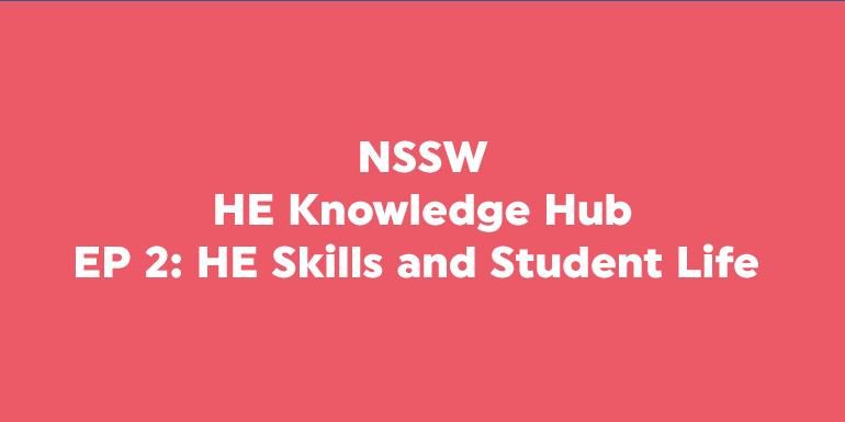 HE Knowledge Hub Podcast - HE Skills and Student Life