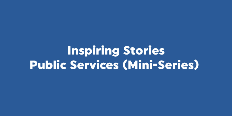 Inspiring Stories from the Public Services